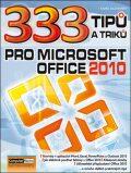 333 tipu a triku pro MS Office 2010 - Karel Klatovský