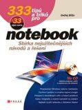333 tipů a triků pro notebook + 33 tipů navíc - Ondřej Bitto