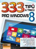 333 tipů a triků pro Windows 8 - Karel Klatovský