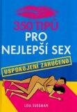 350 tipů pro nejlepší sex - Lisa Sussmanová