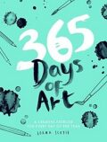 365 Days of Art: A Creative Exercise for Every Day of the Year - Lorna Scobie