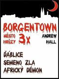 3x Borgentown - město hrůzy 1 - Andrew Hall