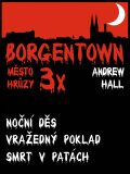 3x Borgentown - město hrůzy 3 - Andrew Hall