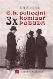 3x C.k. policejní komisař Pobuda - Jiří Slavíček