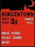 3x Borgentown - město hrůzy II - Andrew Hall