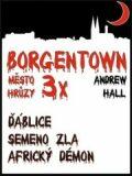 3x Borgentown, město hrůzy - Andrew Hall