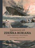 Zapomenutý svět Zdeňka Buriana (defektní) - Zdeněk Burian