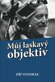 Můj laskavý objektiv - Jiří Vondrák