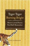 Tyger Tyger, Burning Bright : Much-Loved Poems You Half-Remember - Sampson Ana
