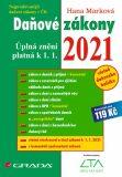 Daňové zákony 2021 - Úplná znění k 1. 1. 2021 - Hana Marková