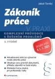 Zákoník práce v praxi - Komplexní průvodce s řešením problémů - Jakub Tomšej