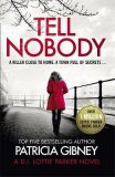 Tell Nobody : Absolutely gripping crime fiction with unputdownable mystery and suspense - Patricia Gibneyová