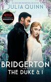 Bridgerton: The Duke and I (Bridgertons Book 1) - Julia Quinn