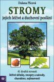 Stromy Jejich duchovní a léčivé poslání - Dušana Plicová
