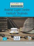 Arsene Lupin contre Herlock Sholmes - Niveau 2/A2 - Lecture CLE en français facile - Livre + CD - Maurice Leblanc