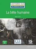 La bete humaine - Niveau 3/B1 - Lecture CLE en français facile - Livre + Audio téléchargeable - Émile Zola