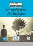 Les confidences d´Arsene Lupin - Niveau 2/A2 - Lecture CLE en français facile - Livre + Audio téléchargeable - Maurice Leblanc
