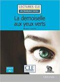 La demoiselle aux yeux verts - Niveau 2/A2 - Lecture CLE en français facile - Livre + Audio téléchargeable - Maurice Leblanc