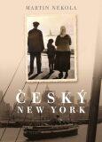 Český New York - Martin Nekola