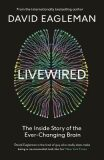 Livewired : The Inside Story of the Ever-Changing Brain - David Eagleman