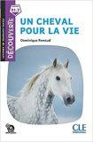 Un cheval pour la vie - Niveau B1.1 - Lecture Découverte - Audio téléchargeable - Dominique Renaud