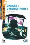 Danger: Cyberattaque - Niveau A1.2 - Lecture Découverte - Audio téléchargeable - Nicolas Gerrier