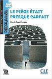 Le piege était presque parfait - Niveau A2.2 - Lecture Découverte - Audio téléchargeable - Dominique Renaud