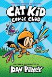 Cat Kid Comic Club - Dav Pilkey