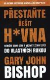 Přestaňte řešit h*vna (defektní) - Gary John Bishop