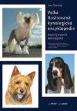 Velká ilustrovaná kynologická encyklopedie (defektní) - Stuchlý Ivan