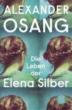 Die Leben der Elena Silber - Osang Alexander