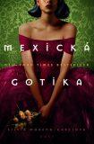 Mexická gotika - Moreno-Garcia Silvia