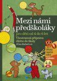 Mezi námi předškoláky pro děti od 4 do 6 let - Jiřina Bednářová