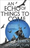 An Echo of Things to Come : Book Two of the Licanius trilogy - James Islington