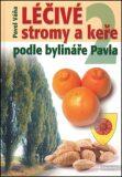 Léčivé stromy a keře podle bylináře Pavla 2.díl (defektní) - Pavel Váňa