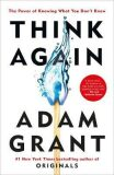 Think Again - Adam Grant