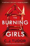 The Burning Girls - C. J. Tudor