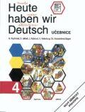 Heute haben wir Deutsch 4 - učebnice - kolektiv autorů