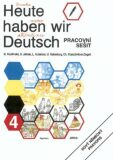 Heute haben wir Deutsch 4 - pracovní sešit - kolektiv autorů