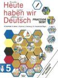 Heute haben wir Deutsch 5 - pracovní sešit - kolektiv autorů