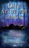 Dřív, než tě uspí démoni - Heather L. Reid