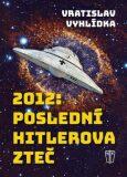 2012: Poslední Hitlerova zteč (defektní) - Vratislav Vyhlidka