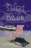 A Shot in the Dark : A Constable Twitten Mystery 1 (defektní) - Lynne Trussová