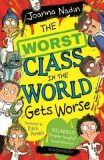 Worst Class in the World Gets Worse - Joanna Nadin