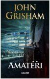 Amatéři - John Grisham