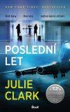 Poslední let - Julie Clark