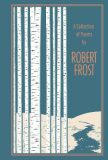 A Collection of Poems by Robert Frost - Robert Frost