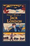 Selected Works of Jack London - Jack London