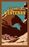 Classic Westerns - Wister Owen