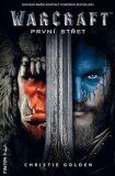 Warcraft - První střet (defektní) - Christie Golden